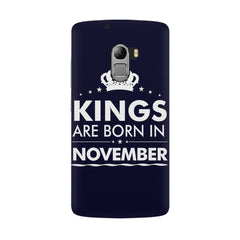 Kings are born in November design all side printed hard back cover by Motivate box Lenovo K4 Note hard plastic all side printed back cover.