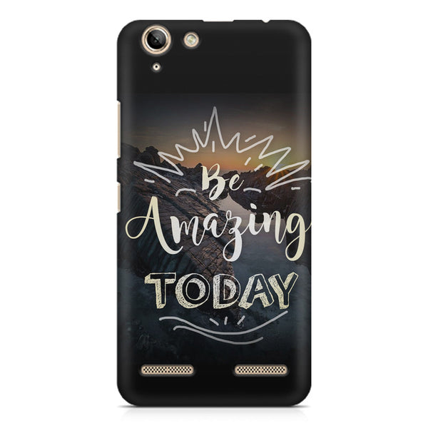 Be Amazing Today Quote Lenovo K5 Plus printed back cover