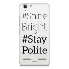 #shine bright #stay polite   design, Lenovo K5 Plus printed back cover