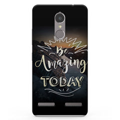 Be Amazing Today Quote Vibe K6 printed back cover