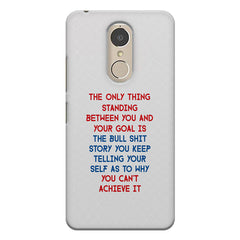 Motivational Quote For Success - Only Thing Between You And Your Goal design,  Lenovo k6 note printed back cover