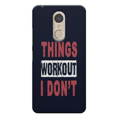 Things Workout I Don'T design,  Lenovo k6 note printed back cover