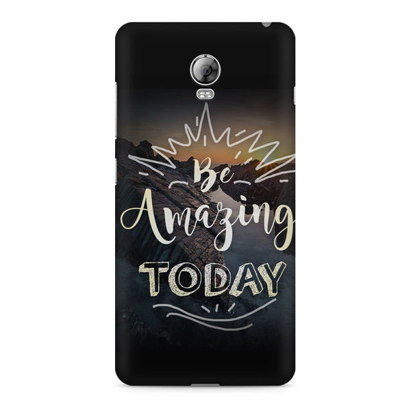 Be Amazing Today Quote Lenovo Vibe P1 printed back cover