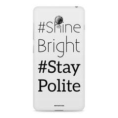 #shine bright #stay polite   design, Lenovo Vibe P1 printed back cover
