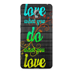 Love What You Do What You Love Quote design, Lenovo Vibe P1 printed back cover