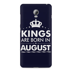 Kings are born in August design    Lenovo Vibe P1 hard plastic printed back cover