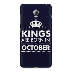 Kings are born in October design    Lenovo Vibe P1 hard plastic printed back cover