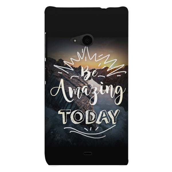 Be Amazing Today Quote Nokia Lumia 535 printed back cover