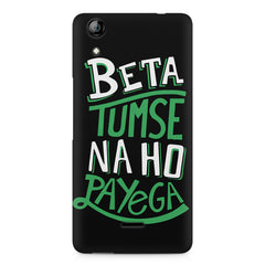 Beta tumse na ho payega  design,  Micromax Canvas Selfie 2 Q340 printed back cover