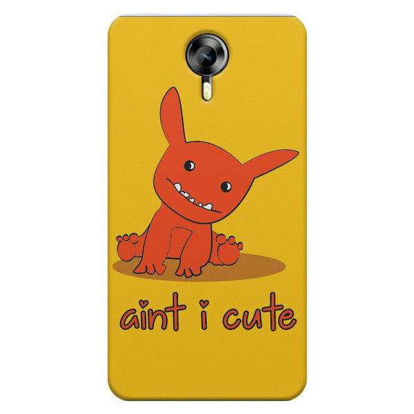 Ain'T I Cute?   Micromax Canvas Xpress 2 printed back cover