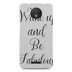 Wake up and be fabulous  design, Moto C Plus printed back cover