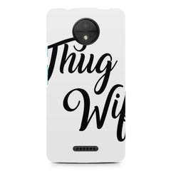 Thug wife  design, Moto C Plus printed back cover