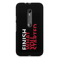 Finish What You Started - Quotes With Determination design,  Moto G3 printed back cover