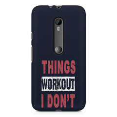 Things Workout I Don'T design,  Moto G3 printed back cover