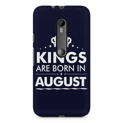 Kings are born in August design    Moto X play hard plastic printed back cover