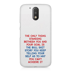 Motivational Quote For Success - Only Thing Between You And Your Goal design,  Moto G4/G4 Plus printed back cover