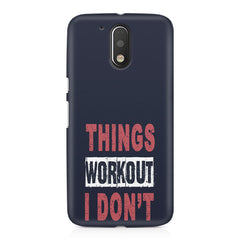 Things Workout I Don'T design,  Moto G4/G4 Plus printed back cover