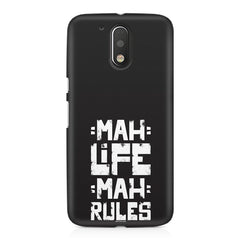 Mah Life Mah Rules Quirky design,  Moto G4/G4 Plus printed back cover