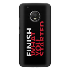 Finish What You Started - Quotes With Determination design,  Moto G5s Plus  printed back cover