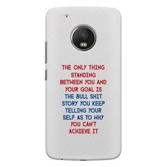 Motivational Quote For Success - Only Thing Between You And Your Goal design,  Moto G5s Plus  printed back cover