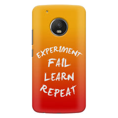 Experiment Fail Learn Repeat - Entrepreneur Quotes design,  Moto G5s Plus  printed back cover