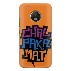 Chal Paka Mat Funny Hindi Desi Quotes design,   Moto G5S Plus hard plastic all side printed back cover.