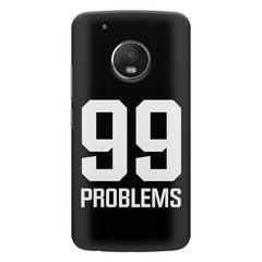 99 problems quote design    Moto E4 plus hard plastic printed back cover