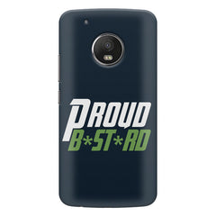 Proud B*st*rd quote design    Moto G6 Plus hard plastic printed back cover