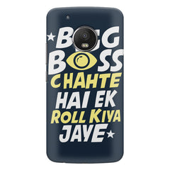 Big boss chahte hai ek roll kiya jaye quote design    Moto E4 plus hard plastic printed back cover