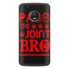 Pass the joint bro quote design    Moto E4 plus hard plastic printed back cover