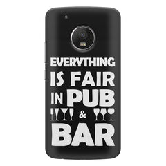 Everything is fair in Pub and Bar quote design all side printed hard back cover by Motivate box Moto G5S Plus hard plastic all side printed back cover.