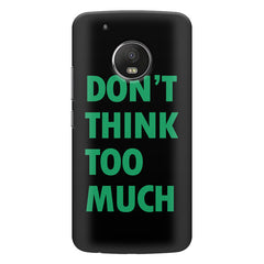 Don't think too much quote design all side printed hard back cover by Motivate box Moto G5S Plus hard plastic all side printed back cover.