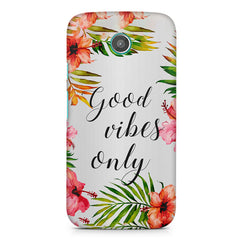 Good vibes only   design,  Moto E printed back cover