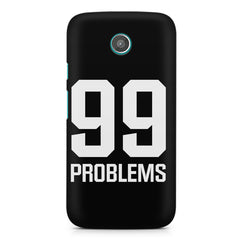 99 problems quote design    moto X hard plastic printed back cover