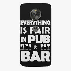 Everything is fair in Pub and Bar quote design    Moto X4 hard plastic printed back cover