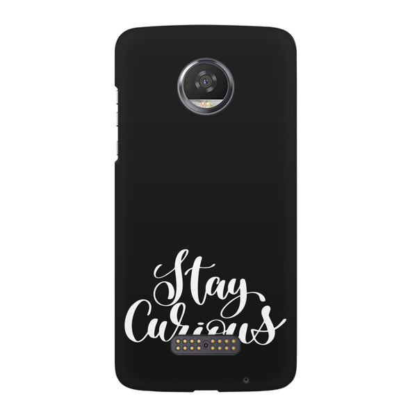 Be curious design Moto Z2 Play  printed back cover
