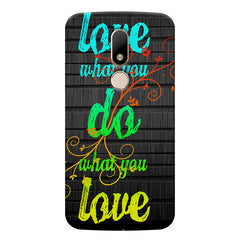 Love What You Do What You Love Quote design, Moto M printed back cover