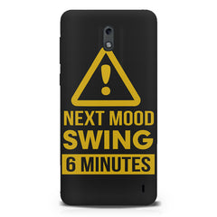 Warning for Next mood swing  Nokia 1 hard plastic printed back cover.