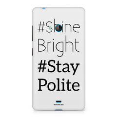 #shine bright #stay polite   design, Nokia Lumia 540 printed back cover