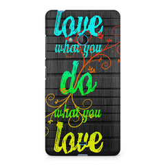Love What You Do What You Love Quote design, Nokia Lumia 535 printed back cover