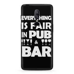 Everything is fair in Pub and Bar quote design Oneplus 6 all side printed hard back cover by Motivate box Oneplus 6 hard plastic printed back cover.