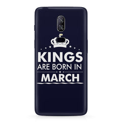 Kings are born in March design Oneplus 6 all side printed hard back cover by Motivate box Oneplus 6 hard plastic printed back cover.