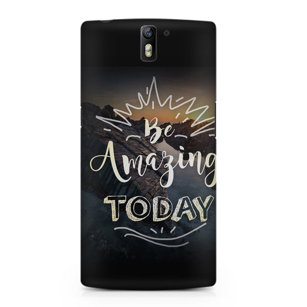 Be Amazing Today Quote Oneplus One printed back cover