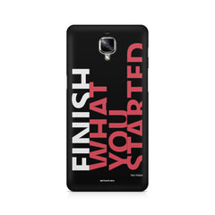 Finish What You Started - Quotes With Determination OnePlus 3/3T printed back cover