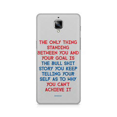 Motivational Quote For Success-Only Thing Between You And Your Goal OnePlus 3/3T printed back cover