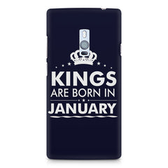 Kings are born in January design    OnePlus Two hard plastic printed back cover