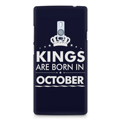Kings are born in October design    OnePlus Two hard plastic printed back cover
