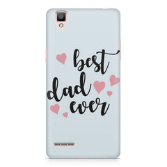 Best Dad Ever Design Oppo R7 hard plastic printed back cover