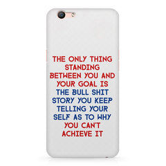 Motivational Quote For Success - Only Thing Between You And Your Goal design,  Oppo A57  printed back cover