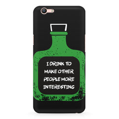I drink to make other people more interesting  design,  Oppo F3 Plus  printed back cover